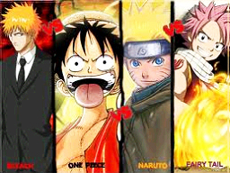 Naruto . Bleach . Fairy Tail . One Piece